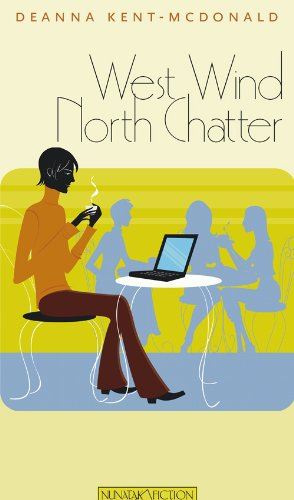West Wind, North Chatter (Nunatak Fiction): Kent-McDonald, Deanna