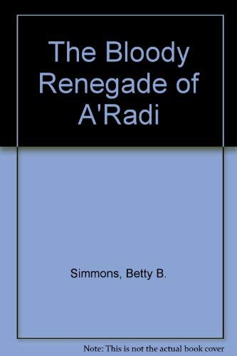 The Bloody Renegade of A'Radi