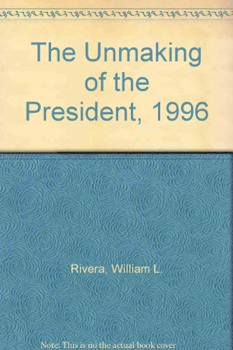 9781896329697: The Unmaking of the President, 1996
