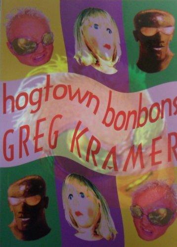 Hogtown Bonbons: Kramer, Greg