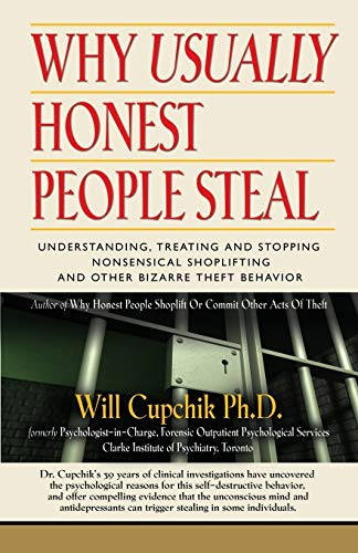 9781896342108: Why Usually Honest People Steal: Understanding, Treating and Stopping Nonsensical Shoplifting and Other Bizarre Theft Behavior