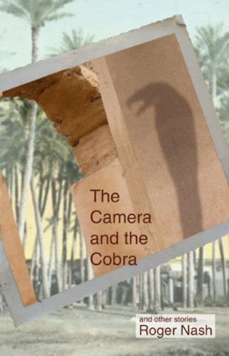 The Camera and the Cobra: And Other Stories: Roger Nash