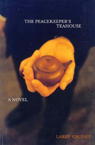 The Peacekeeper's Teahouse: Larry Gaudet