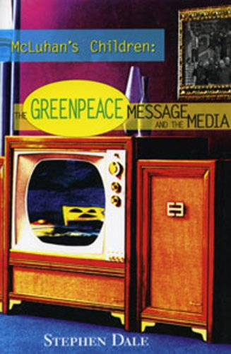 9781896357041: McLuhan's Children: The Greenpeace Message and the Media