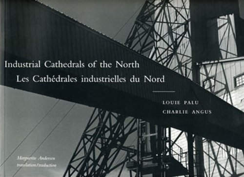 Industrial Cathedrals of the North: Charlie Angus; Photographer-Louie