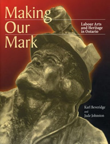 Making Our Mark: Labour Arts and Heritage in Ontario