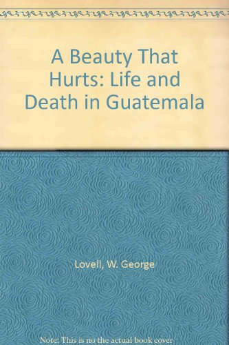 A Beauty That Hurts : Life and: W. George Lovell