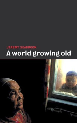 9781896357843: A World Growing Old