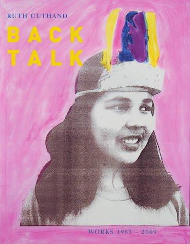 9781896359779: Ruth Cuthand: Back Talk, Works 1983 - 2009