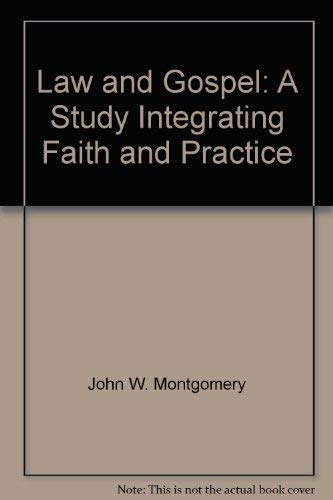 9781896363004: Law and Gospel: A Study Integrating Faith and Practice