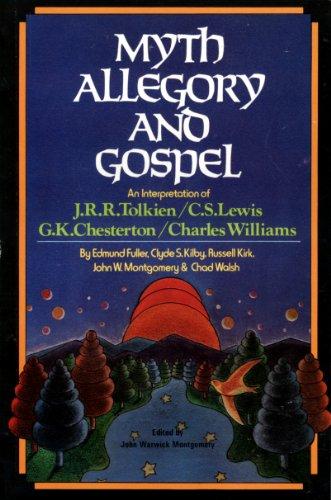 9781896363110: Myth, Allegory and Gospel: An Interpretation of JRR Tolkien, CS Lewis, GK Chesterton, Charles Williams