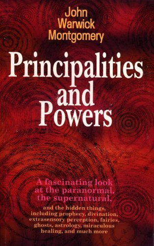 Principalities and Powers (9781896363141) by John Warwick Montgomery; Montgomery, John Warwick