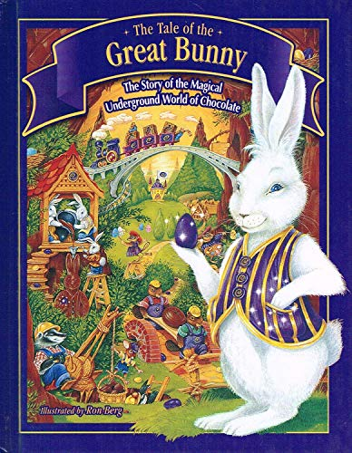 9781896391304: The Tale of the Great Bunny: The Story of the Magical Underground World of Chocolate