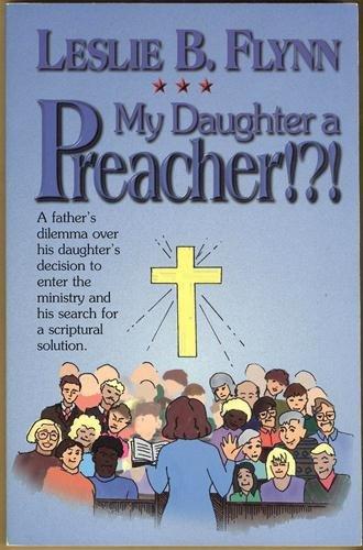 My daughter a preacher!?!: Flynn, Leslie B