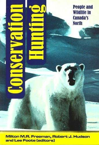 Conservation Hunting: People and Wildlife in Canada