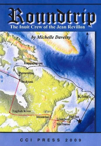Roundtrip: The Inuit Crew of the Jean Revillon (Paperback): Michelle Daveluy