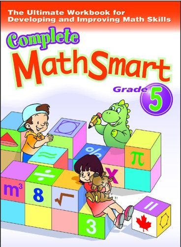 Complete Math Smart. Grade 5. The ultimate Workbook for Developing and Improving Math Skills.: ...