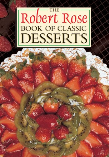 THE ROBERT ROSE BOOK OF CLASSIC DESSERTS