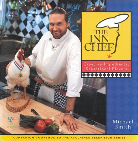 9781896511146: The Inn Chef: Creative Ingredients, Sensational Flavors