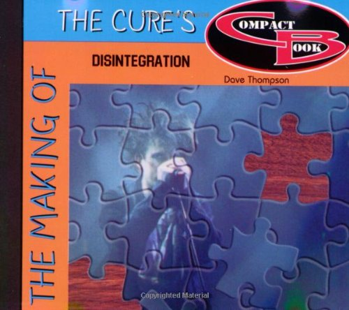 9781896522241: The Making of the Cure's Disintegration