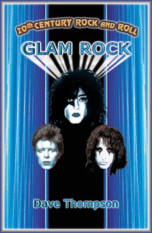 9781896522265: 20th Century Rock & Roll—Glam (20th Century Rock and Roll)