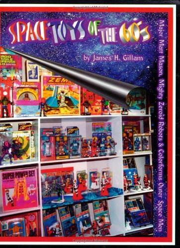 9781896522371: Space Toys of the 60's: Major Matt Mason, Mighy Zeroid Robots & Colorforms Outer Space Men