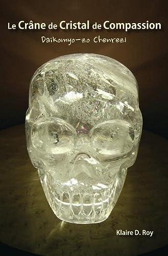 9781896523675: Le Crâne de Cristal de Compassion - Daikomyo-zo Chenrezi