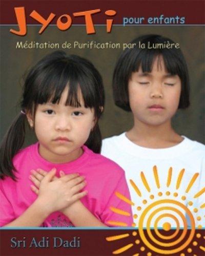 JYOTI POUR ENFANTS MEDITATION DE PURIFIC: SRI ADI DADI
