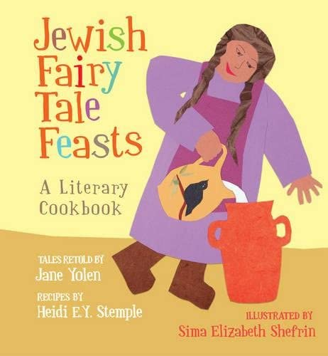 9781896580708: The Jewish Fairy Tale Feasts: A Literary Cookbook