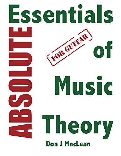 Absolute Essentials of Music Theory for Guitar: MacLean, Don J.