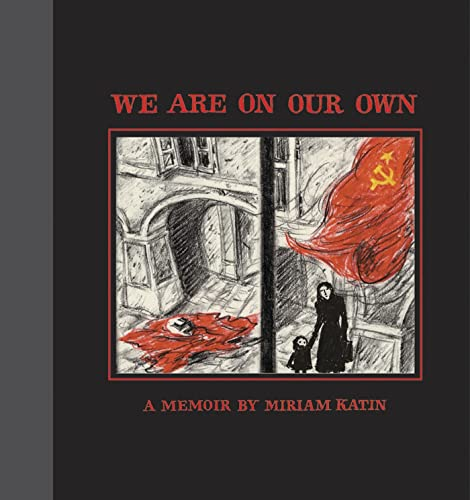 We Are On Our Own: A Memoir: Katin, Miriam