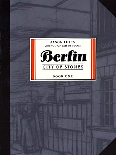 Berlin: City of Stones: Book One (Part: Lutes, Jason