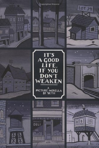 9781896597317: It's a Good Life, If You Don't Weaken: A Picture Novella by Seth