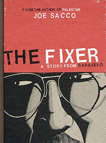 The Fixer: A Story from Sarajevo: Joe Sacco
