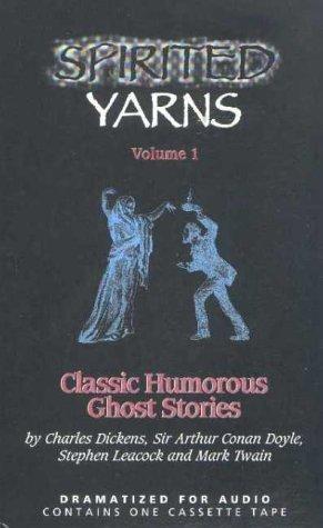Spirited Yarns: Classic Humorous Ghost Stories v.: Charles Dickens