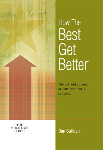 9781896635293: How The Best Get Better (book and CD set) by Dan Sullivan (2005-05-01)