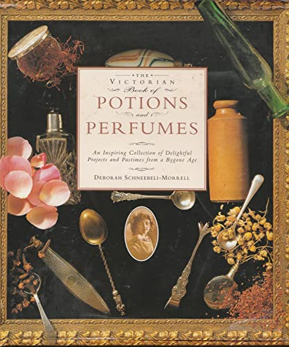 9781896639017: THE VICTORIAN BOOK OF POTIONS AND PERFUMES