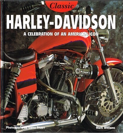 9781896639734: The Classic Harley-Davidson: A Celebration of an American Icon