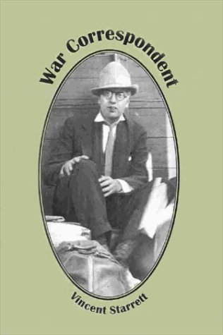 War Correspondent (Volume 10 The Vincent Starrett Memorial Library) (1896648010) by Starrett, Vincent; Ruber, Pewter