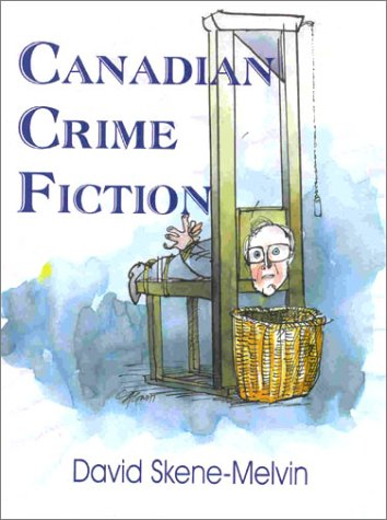 CANADIAN CRIME FICTION. { SIGNED BY 15: Skene-Melvin, David {