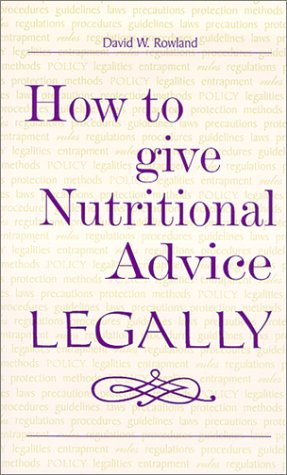 9781896651033: How to give Nutritional Advice LEGALLY