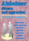 Alzheimer Disease and Aggression: Stones, Michael, Ghent-Fuller,