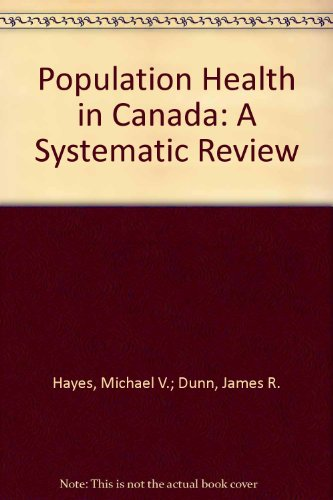 Population Health in Canada: A Systematic Review: Hayes, Michael V.; Dunn, James R.