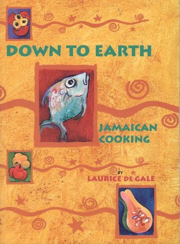 Down to Earth Jamaican Cooking
