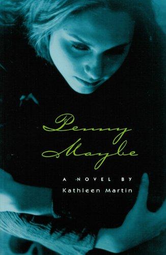 Penny Maybe: A Novel: Martin, Katherine