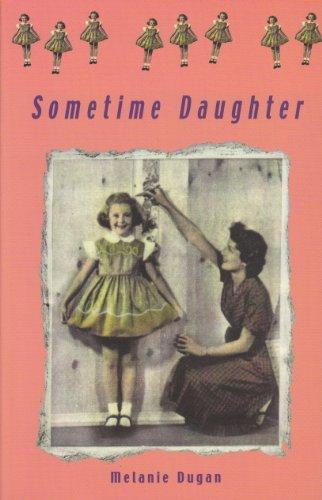 Sometime Daughter: Dugan, Melanie