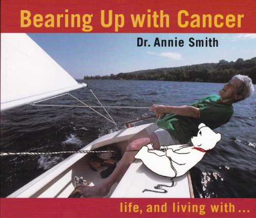Bearing Up with Cancer: Life, and living: Annie Smith