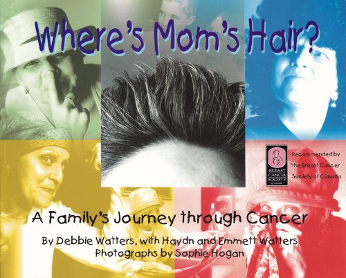 9781896764948: Where's Mom's Hair?: A Family's Journey Through Cancer