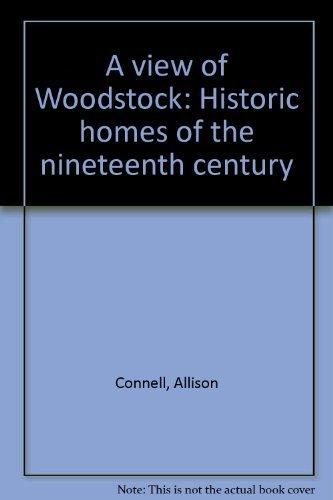 A view of Woodstock: Historic homes of the nineteenth century: Connell, Allison