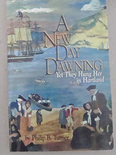 A New Day Dawning, Yet They Hung: Philip B. Turner